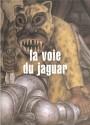 La voie du jaguar