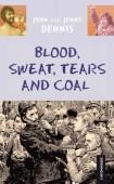 Blood, Sweat, Tears and Coal