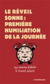LE RÉVEIL SONNE: PREMIÈRE HUMILIATION DE LA JOURNÉE
