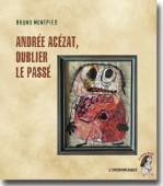 Andrée Acézat, oublier le passé